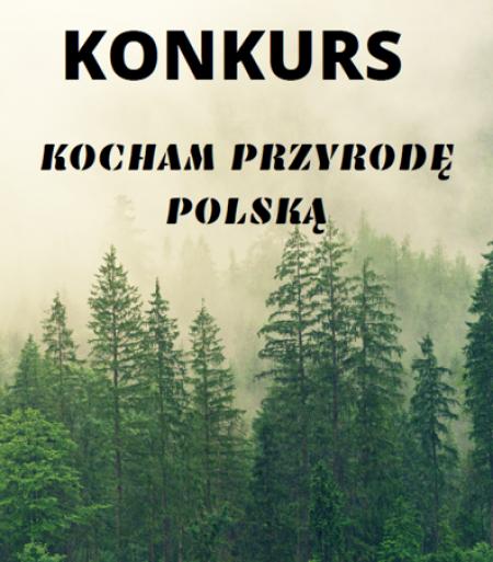 Konkurs ''Kocham Przyrodę Polską''.